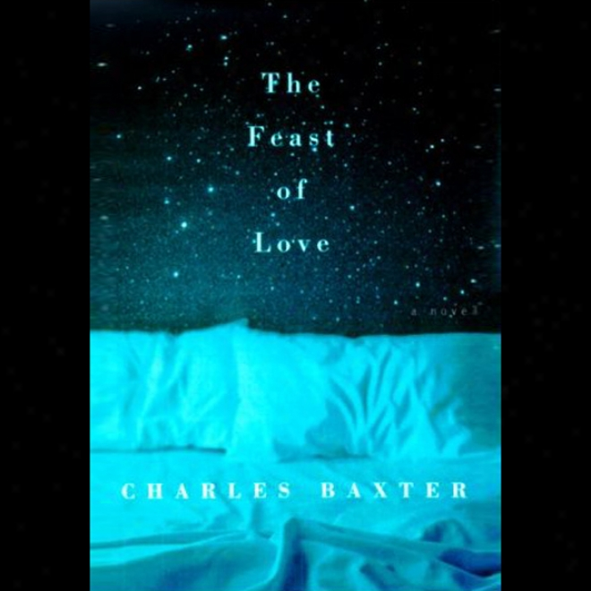The Feast Of Love (unabridged)