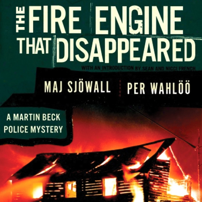 The Fire Engine That Disappeared: A Martin Beck Police Secret (unabidged)