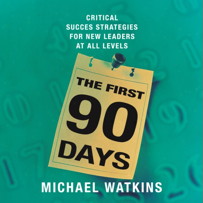 The First 90 Days (unabridged)