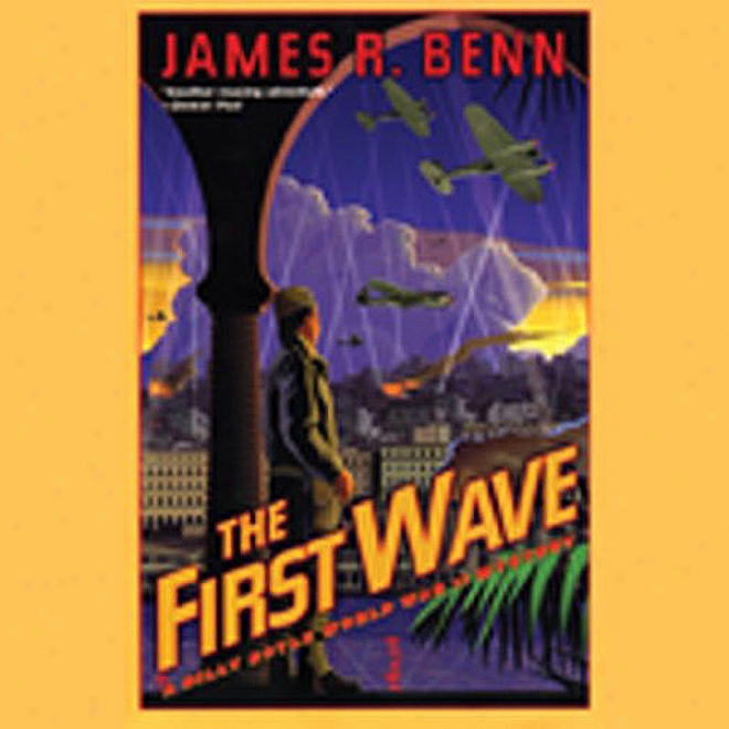 The First Wave: A Billy Boyle World Declared hostilities Ii Mystery (unabridged)