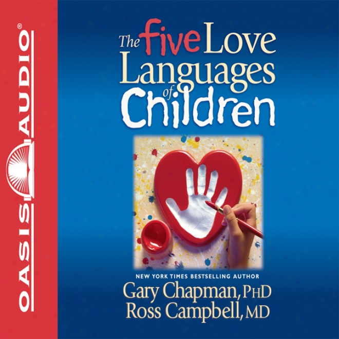 The Five Love Languages Of Children (unabridged)