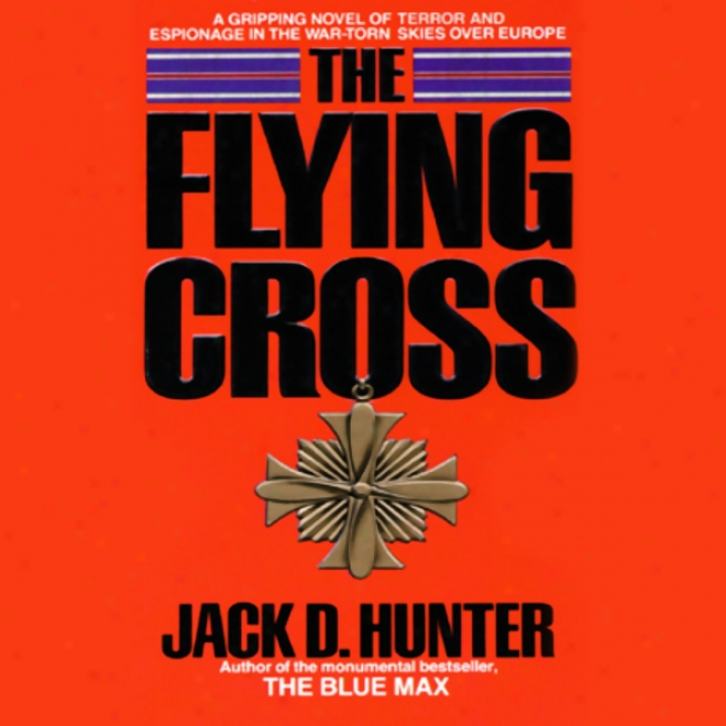 The Flying Cross (unabridged)