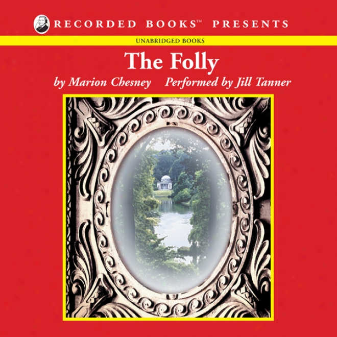 The Folly: The Fourth Volume Of The Daughters Of Mannerling (unabridged)