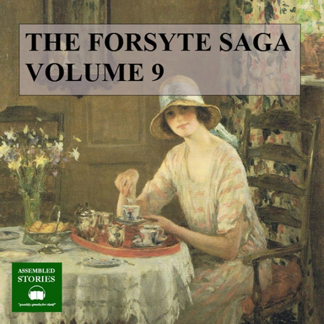 The Forsyte Szga: Volume 9 (unabridged)