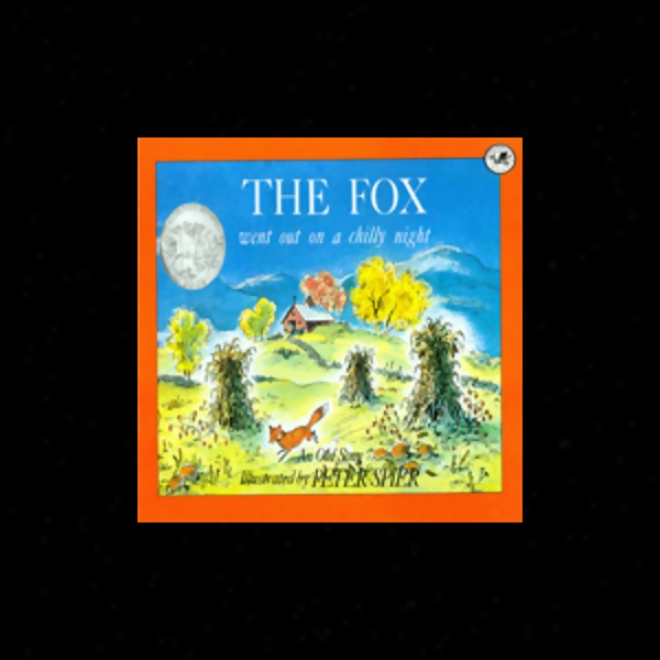The Fox Went Out On A Chilly Night (unabridged)