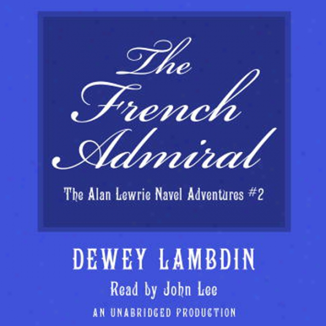 The French Admiral (unabridged)