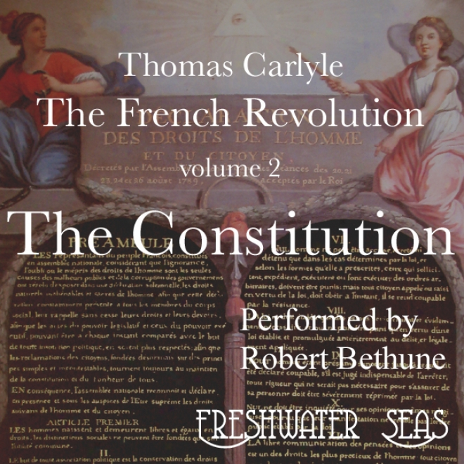 The French Revolution, Volume 2: The Constitution (unabrudged)