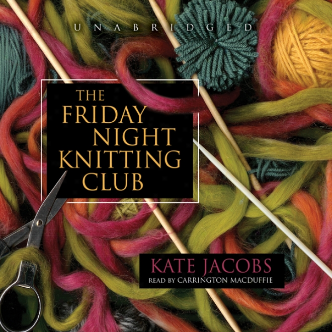 The Friday Night Knitting Clug (unabridgde)