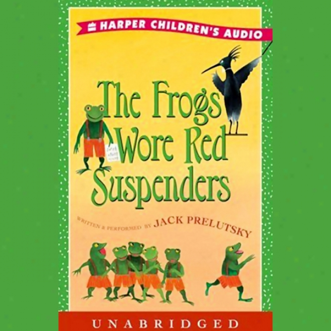 The Frogs Wore Red Suspenders (unabridged)