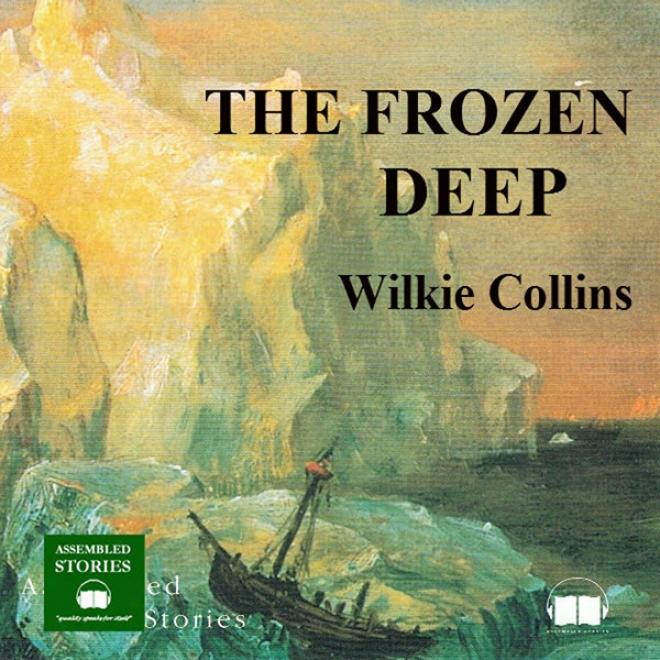 The Frozen Deep (unabridged)