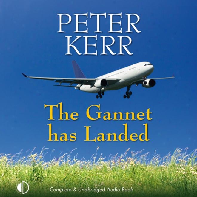 The Gannet Has Landed (unabridged)