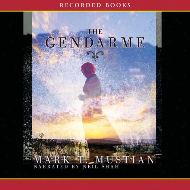 The Gendarme: A Novel (unabridged)