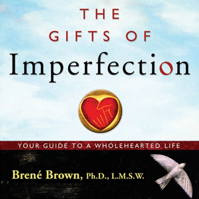 The Gifts Of Imperfection: Let Go Of Who You Think You're Supposed To Be And Embrace Who You Are (unabridged)