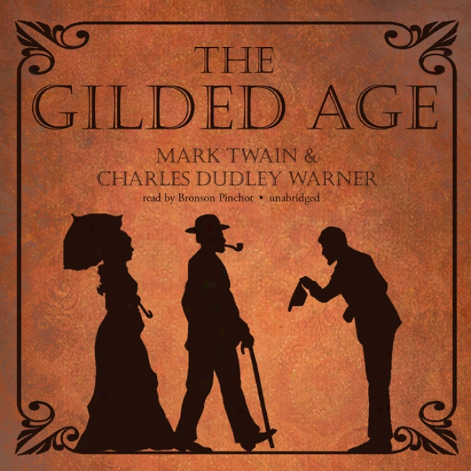 The Gilded Age (unabridged)