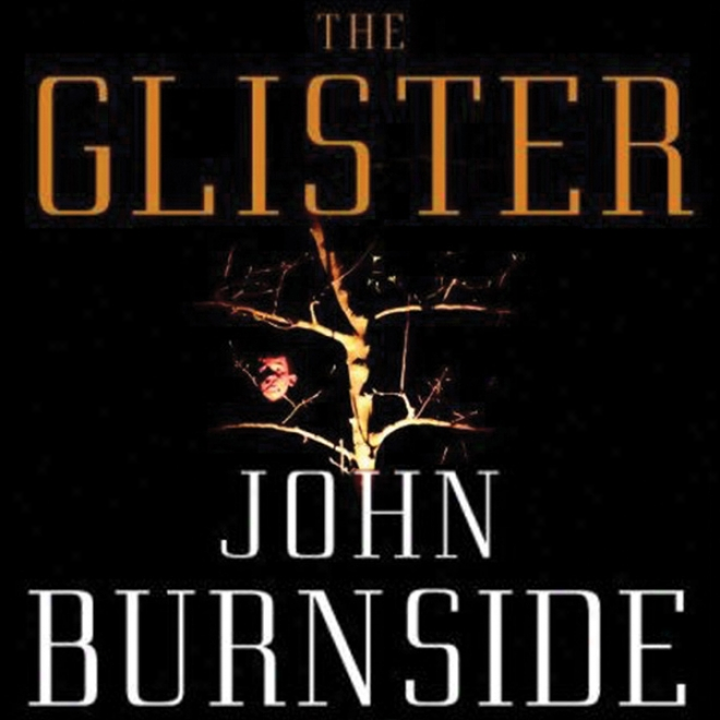 The Glister: A Novel (unsbridged)