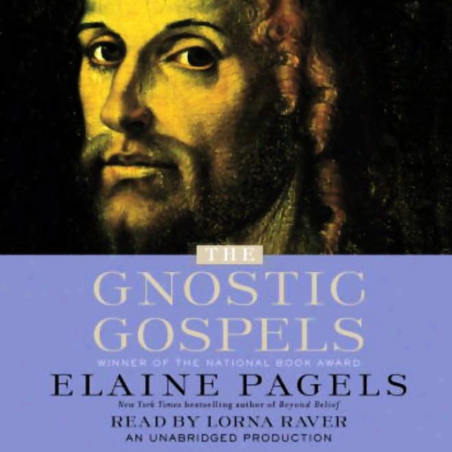 The Gnostic Gospels (unabridged)