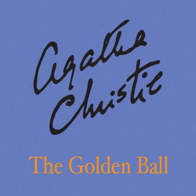 The Golden Ball (unabridged)