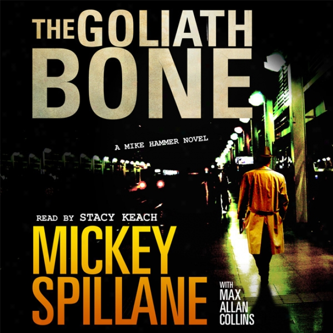 The Goliath Bone: A Mike Hammer Novel (unabridged)