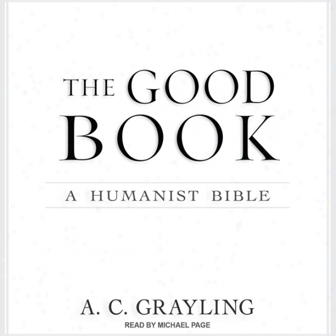 The Good Book: A Humanist Bible (unabridged)