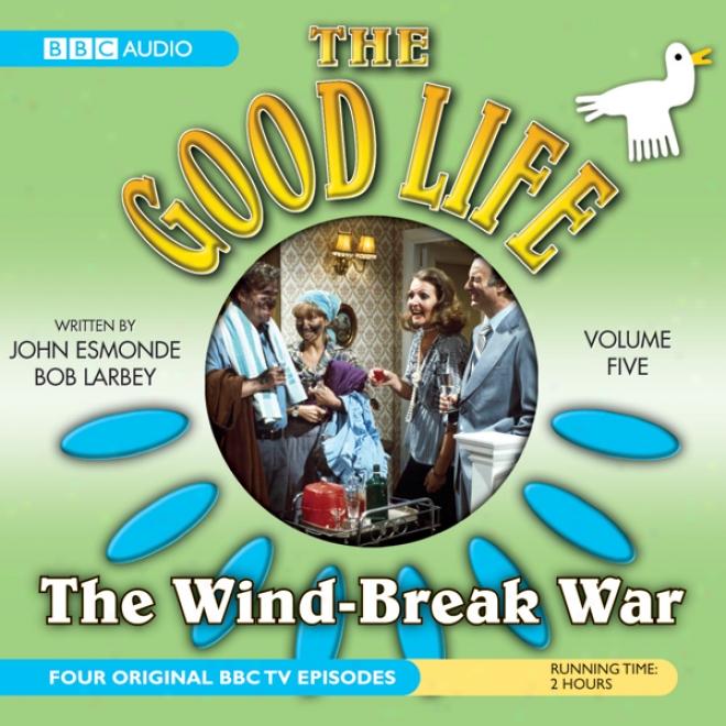 The Good Life, Volume 5: The Wind-break War
