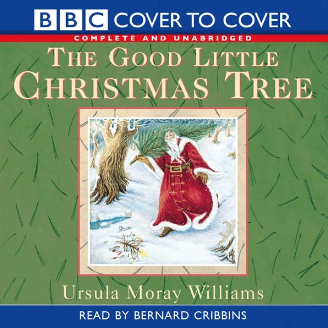 The Good Little Christmas Tree (unabridged)