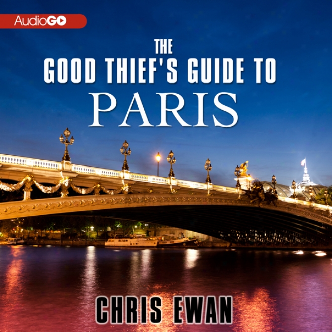 The Good Thief's Guide To Paris: A Trade (unabridebd)