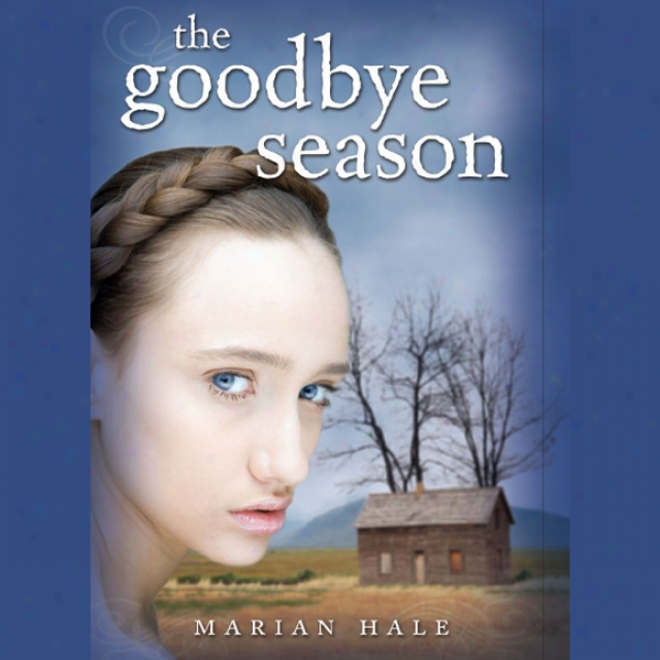 The Goodbye Season (unabridged)