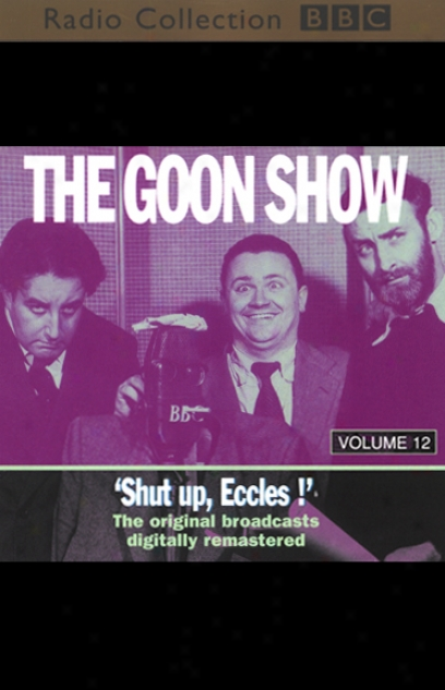 The Goon Show, Convolution 12: Shut Up, Eccles!