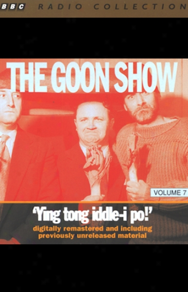The Goon Show, Volume 7: Ying Tong Iddle-i Po!