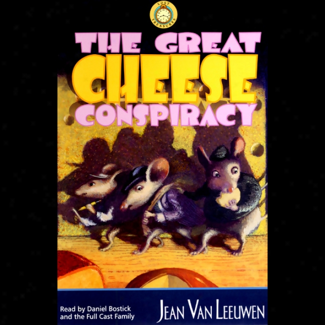 The Great Cheese Conspiracy (unabridged)