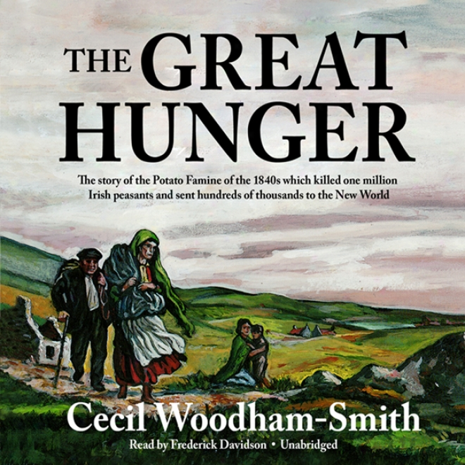The Great Hunger: Ireland 1845-1849 (unabridged)