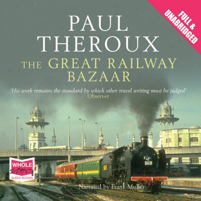 The Great Railway Bazaar (unabridged)