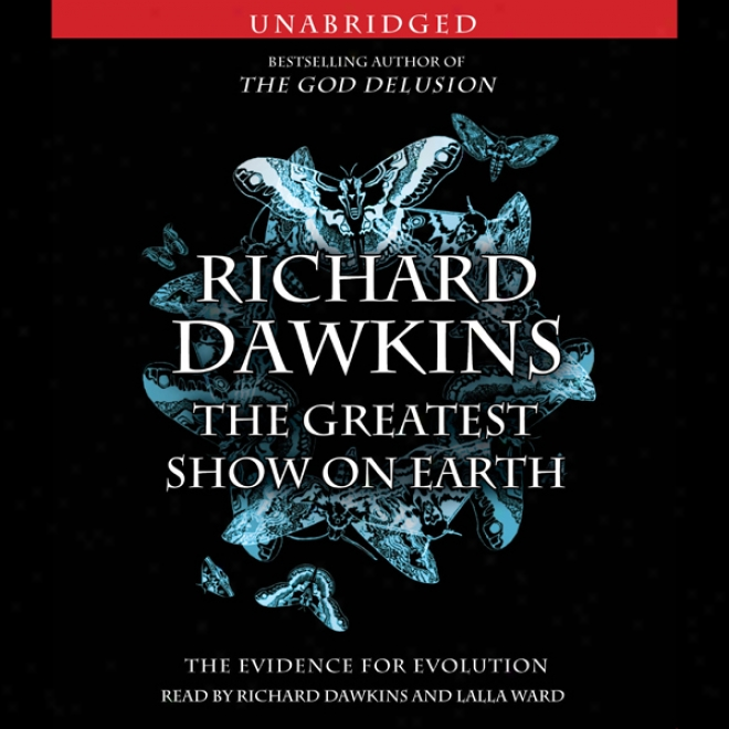 The Greatest Show On Earth: The Evidence For Evolution (unabridged)