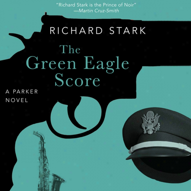 The Green Eagle Score: A Parker Novel (unabridged)