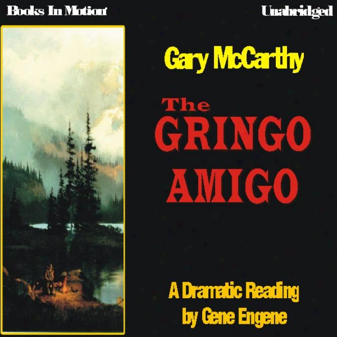 The Gringo Amigo (unabridged)