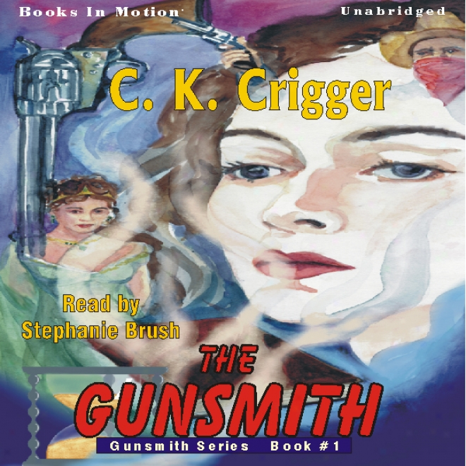 The Gunsmith: The Gunsmith Series #1 (unabridged)
