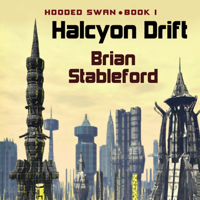 The Halcyon Drift: Hooded Swan, Book 1 (unabridged)