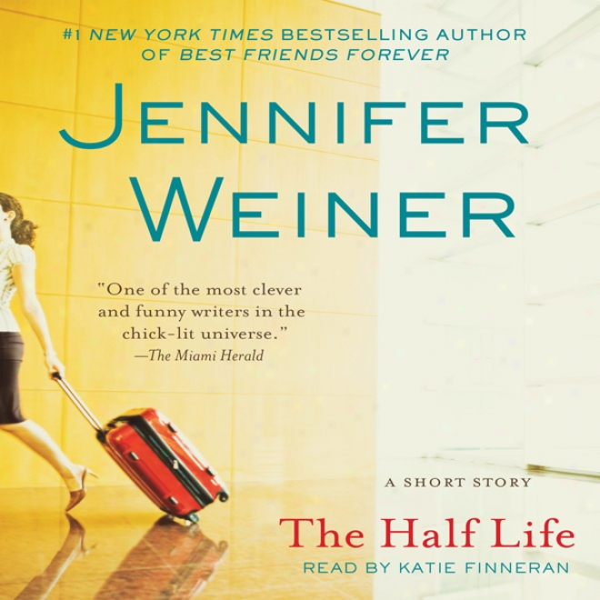 The Half Life (unabridged)