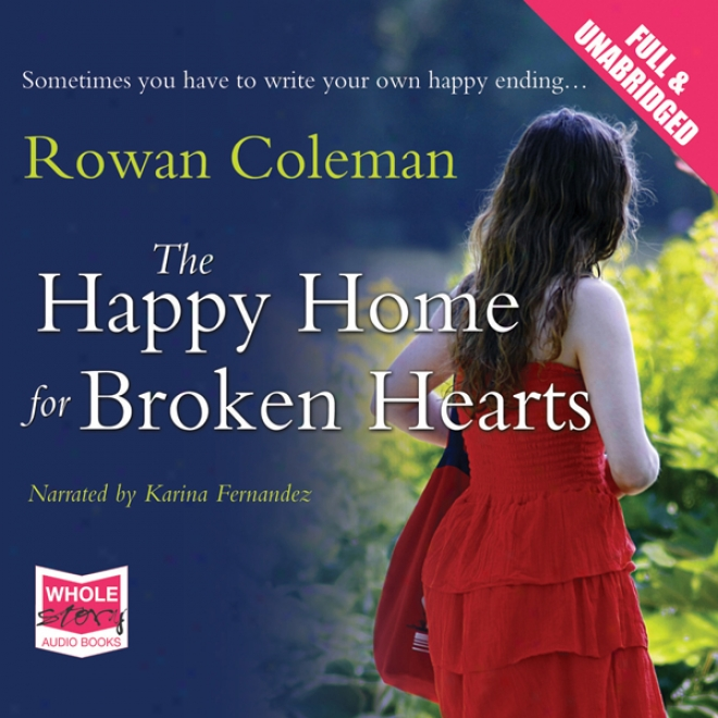 The Happy Home For Broken Hearts (unabridged)