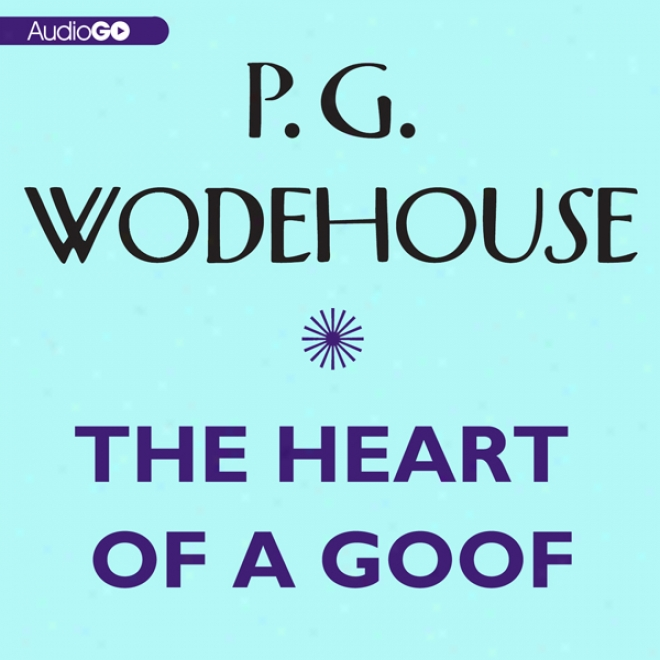The Heart Of A Goof (unabridged)