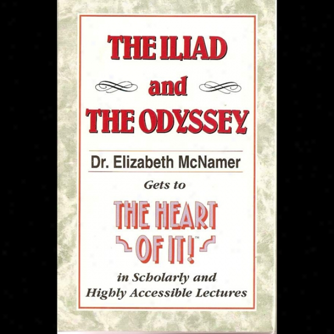 The Heart Of It: The Iliad And The Odyssey (unabridged)