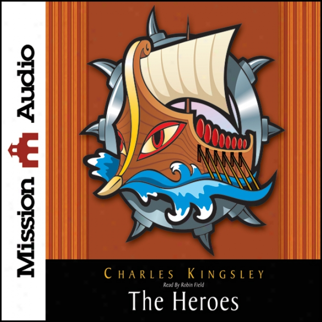 The Heroes: Greek Fairytales According to My Children (unabridged)
