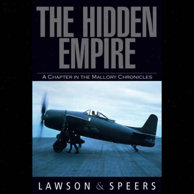 The Hidden Empire: A Chapter In The Mallory Chronicles (unabridged)