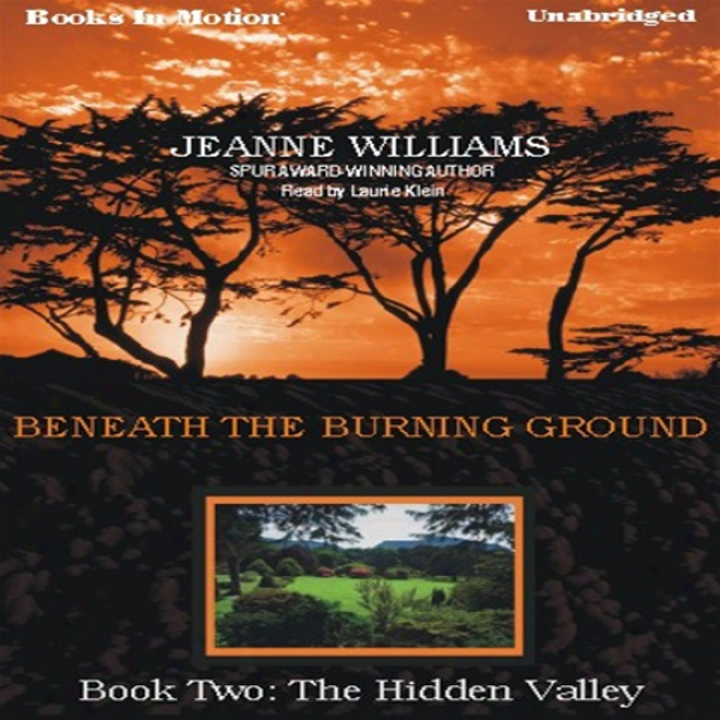 The Hirden Valley: Beneath The Burning Ground, Book 2 (unabridged)