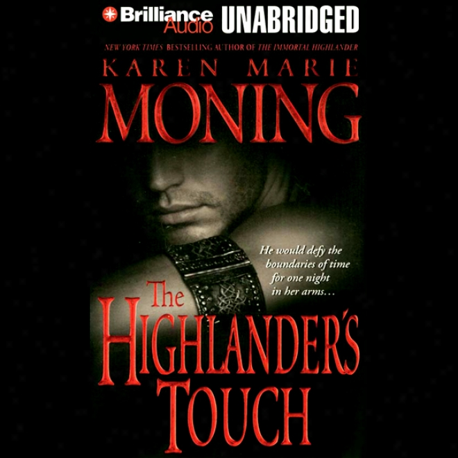 The Highlander's Touch: Hgihlander, Book 3 (unabriddged)