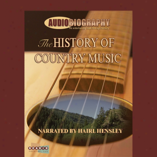 The History Of Country Music: Where Did Country Melody Come From? (unabridged)
