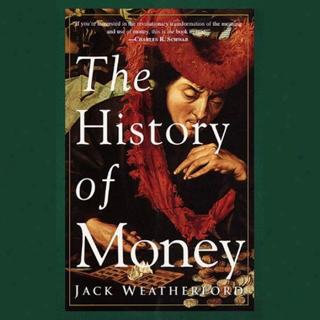 The Histlry Of Money (unabridged)