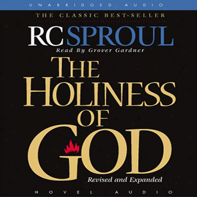 The Holiness Of God (unabridged)