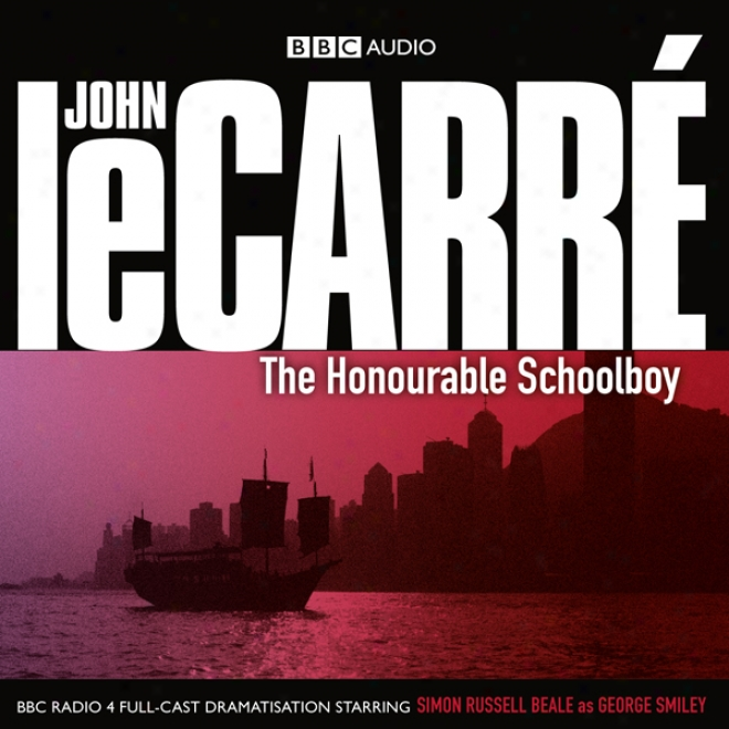 The Honourable Schoolboy (dramatised)