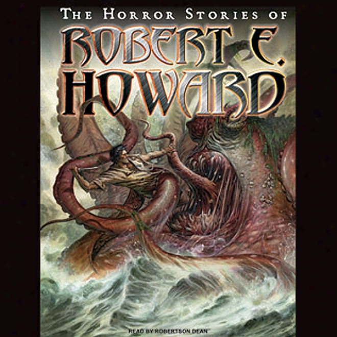 The Abomination Storids Of Robert E. Howard (unabridger)